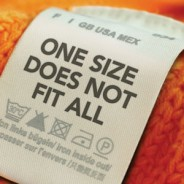 There's No Such Thing As One Size Fits All